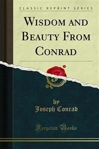 Wisdom and Beauty From Conrad (eBook, PDF) - Conrad, Joseph