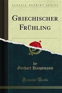 Griechischer Frühling (eBook, PDF)