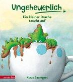 Ein kleiner Drache taucht auf / Ungeheuerlich Bd.1