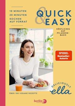 Deliciously Ella. Quick & Easy - Woodward, Ella