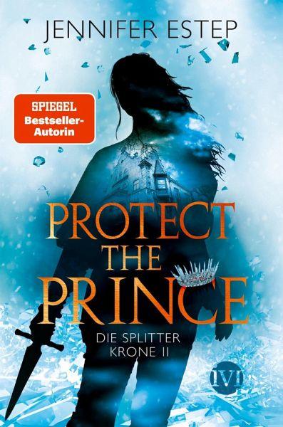 Protect the Prince / Die Splitterkrone Bd.2