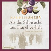 Als die Sehnsucht uns Flügel verlieh / Heimat-Saga Bd.2 (2 MP3-CDs)