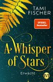 Erwacht / A Whisper of Stars Bd.1