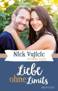Liebe ohne Limits - Vujicic, Nick; Vujicic, Kanae