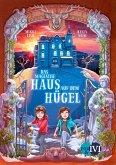 Das magische Haus auf dem Hügel / Das Haus auf Hoarder Hill Bd.1