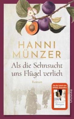 Als die Sehnsucht uns Flügel verlieh / Heimat-Saga Bd.2 - Münzer, Hanni