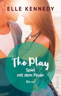The Play - Spiel mit dem Feuer / Briar University Bd.3 - Kennedy, Elle