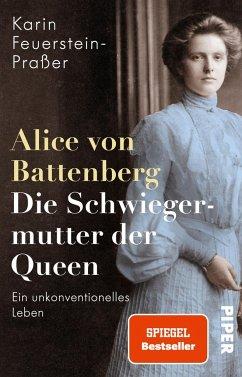 Alice von Battenberg - Die Schwiegermutter der Queen - Feuerstein-Praßer, Karin