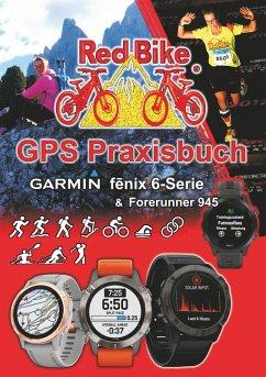 GPS Praxisbuch Garmin fenix 6 -Serie/ Forerunner 945 (eBook, ePUB)