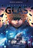 Schwarzes Glas - Die Reise in die Zwischenwelt (eBook, ePUB)