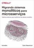 Migrando sistemas monolíticos para microsserviços (eBook, ePUB)