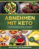 Abnehmen mit Keto: Die Schnellstart Anleitung für Einsteiger. Effektiv Gewicht verlieren in Rekordzeit durch die Ketogene Ernährung - inkl. 14 Tage Diät (eBook, ePUB)