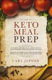 The Keto Meal Prep: Ketogenic Diet Meal Plan - Weight Loss at Your Fingertips Through the Keto Diet Plan: Based on the Benefits of the Ketogenic Diet, Ketosis, Low Carb, Low Fat, Ketone Diet Plan (eBook, ePUB)