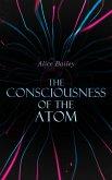 The Consciousness of the Atom (eBook, ePUB)