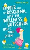 Kinder sind ein Geschenk ... aber ein Wellness-Gutschein hätt's auch getan (eBook, ePUB)