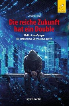 Die reiche Zukunft hat ein Double (eBook, ePUB) - Schick, Christine