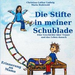 Die Stifte in meiner Schublade - Ludwig, Christian-Lothar