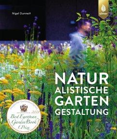 Naturalistische Gartengestaltung - Dunnett, Nigel