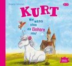 Wer möchte schon ein Einhorn sein? / Kurt Einhorn Bd.1 (Audio-CD)
