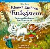 Kleines Einhorn Funkelstern. Vorlesegeschichten aus dem Wunschwald, 1 Audio-CD