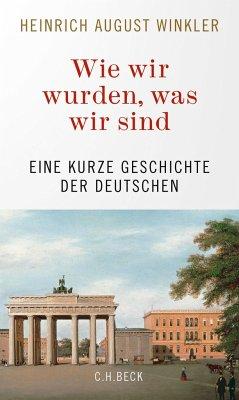 Wie wir wurden, was wir sind - Winkler, Heinrich August