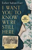 I Want You to Know We're Still Here: My family, the Holocaust and my search for truth (eBook, ePUB)
