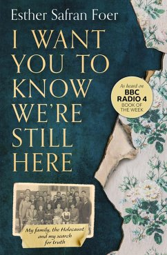 I Want You to Know Were Still Here: My family, the Holocaust and my search for truth