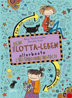 Dein Lotta-Leben. Allerbeste Freundinnenbuch. Für dich und deine Cheyenne - Pantermüller, Alice