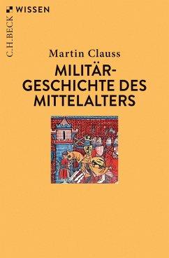 Militärgeschichte des Mittelalters - Clauss, Martin