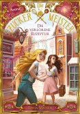 Die verlorene Rezeptur / Die Zuckermeister Bd.2