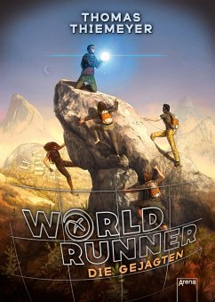 Die Gejagten / World Runner Bd.2 - Thiemeyer, Thomas