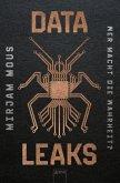 Wer macht die Wahrheit? / Data Leaks Bd.1