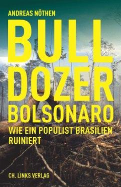Bulldozer Bolsonaro - Nöthen, Andreas