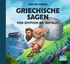 Griechische Sagen - Von Sisyphos bis Tantalos
