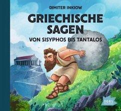 Griechische Sagen - Von Sisyphos bis Tantalos - Inkiow, Dimiter