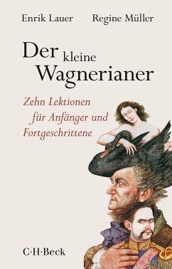 Der kleine Wagnerianer - Lauer, Enrik; Müller, Regine