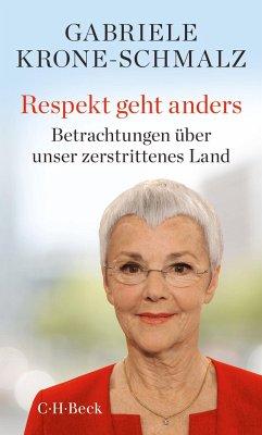 Respekt geht anders - Krone-Schmalz, Gabriele