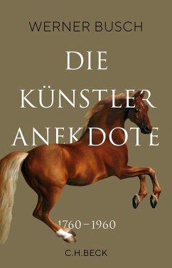 Die Künstleranekdote 1760-1960 - Busch, Werner