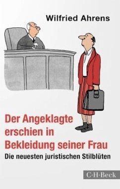 Der Angeklagte erschien in Bekleidung seiner Frau - Ahrens, Wilfried