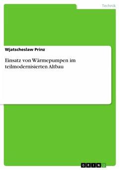 Einsatz von Wärmepumpen im teilmodernisierten Altbau (eBook, PDF)
