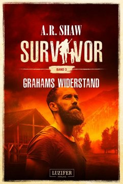 GRAHAMS WIDERSTAND (Survivor 3) (eBook, ePUB) - Shaw, A. R.