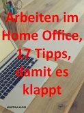 Arbeiten im Homeoffice? 17 Tipps, damit es klappt (eBook, ePUB)