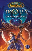 Das leuchtende Schwert / World of Warcraft Traveler Bd.3 (eBook, ePUB)