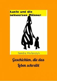 Lucia und die schwarzen Männer (eBook, ePUB) - Mularczyk, Sandra