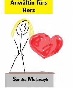 Anwältin fürs Herz (eBook, ePUB) - Mularczyk, Sandra