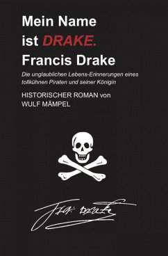 Mein Name ist DRAKE. Francis Drake (eBook, ePUB) - Mämpel, Wulf