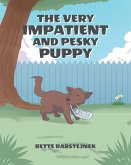 The Very Impatient and Pesky Puppy (eBook, ePUB)