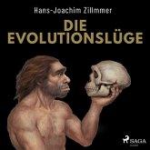 Die Evolutionslüge - Die Neandertaler und andere Fälschungen der Menschheitsgeschichte (MP3-Download)