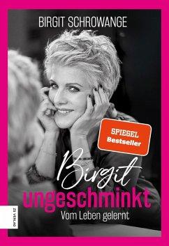 Birgit ungeschminkt (eBook, ePUB) - Schrowange, Birgit