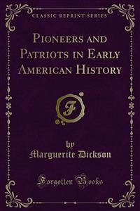 Pioneers and Patriots in Early American History (eBook, PDF)